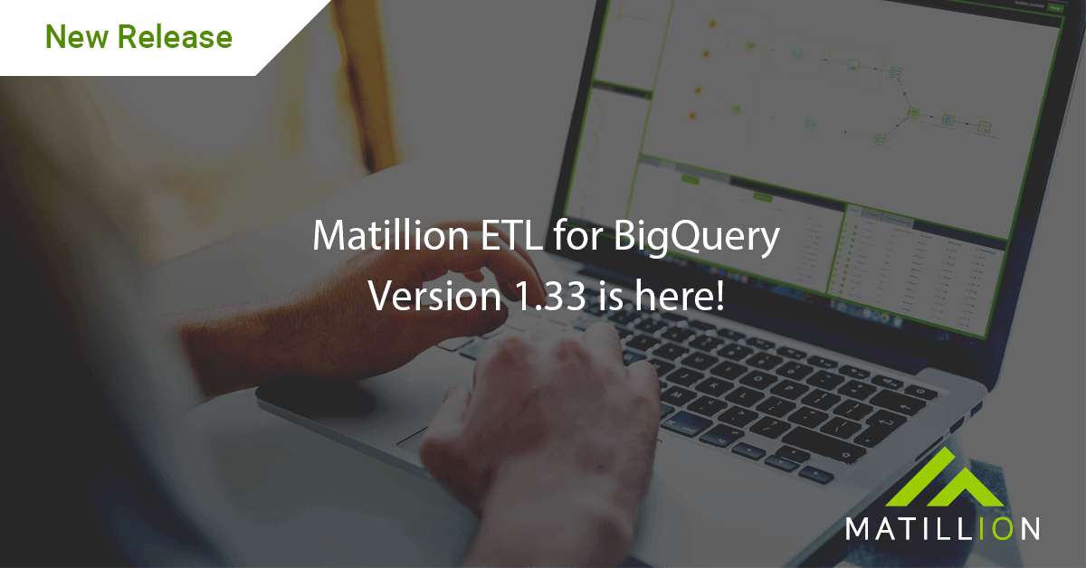 matillion etl for bigquery version 1.33