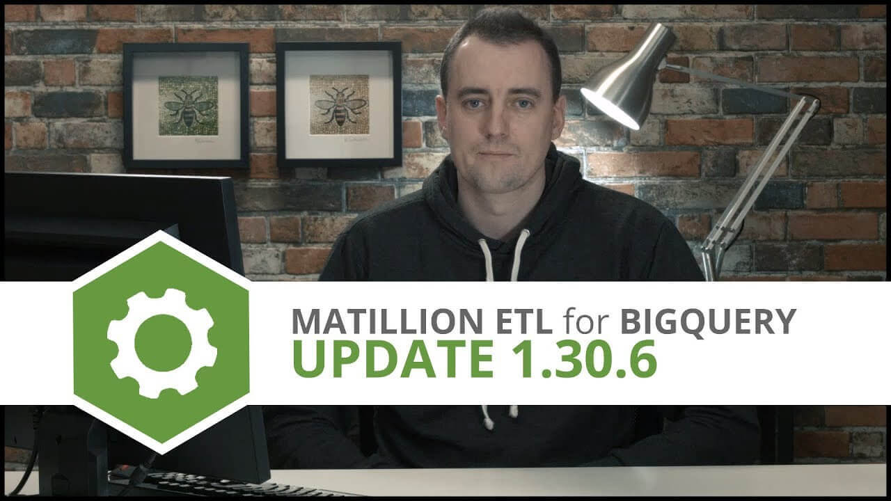 Update | 1.30.6 | Matillion ETL for BigQuery