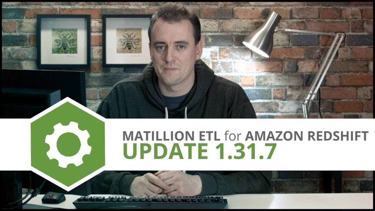 Update | 1.31.7 | Matillion ETL for Amazon Redshift