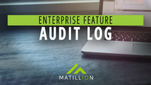In-Detail: Audit Log | Enterprise Feature | Matillion ETL