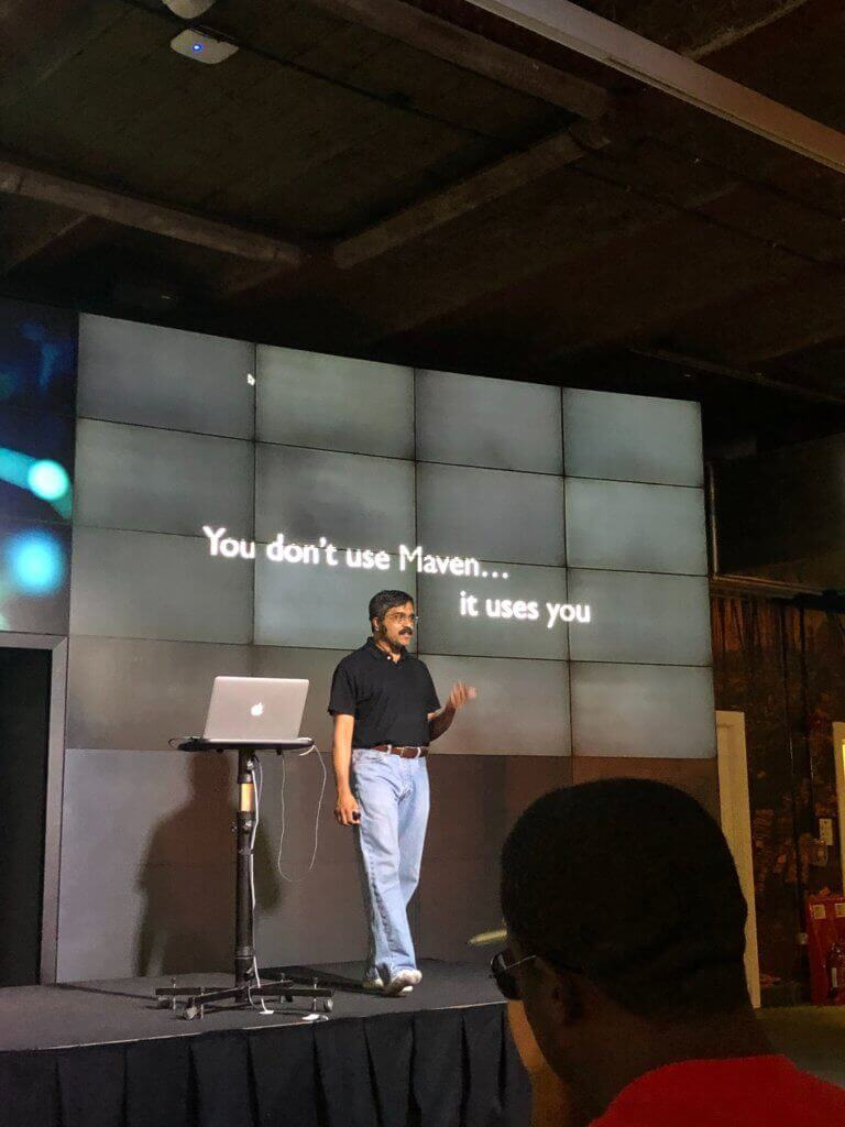 Venkat onstage You don't use Maven, it uses you