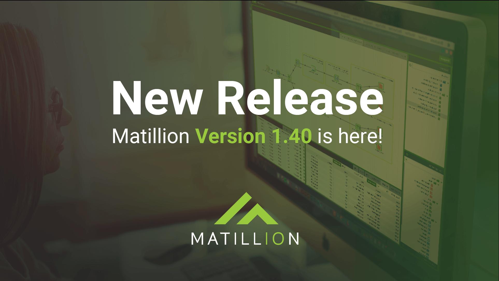 What's new in Matillion ETL version 1 40 | Matillion