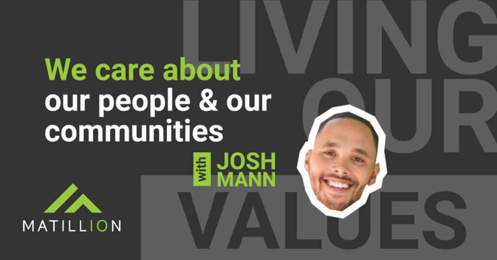Text: We care about our people and our communities. Josh Mann demonstrates our Matillion Values. This image features text and a photo of Josh Mann